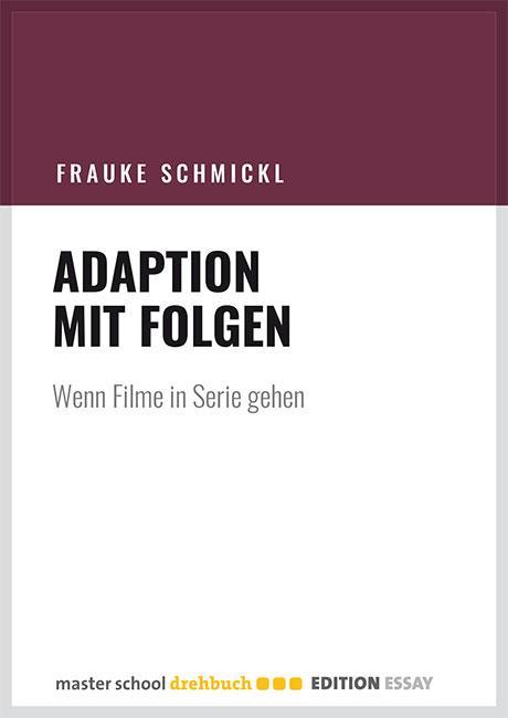 masterschool-drehbuch edition adaption-mit-folgen frauke-schmickl