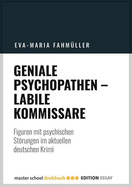 masterschool-drehbuch edition geniale-psychopathen eva-maria-fahmüller
